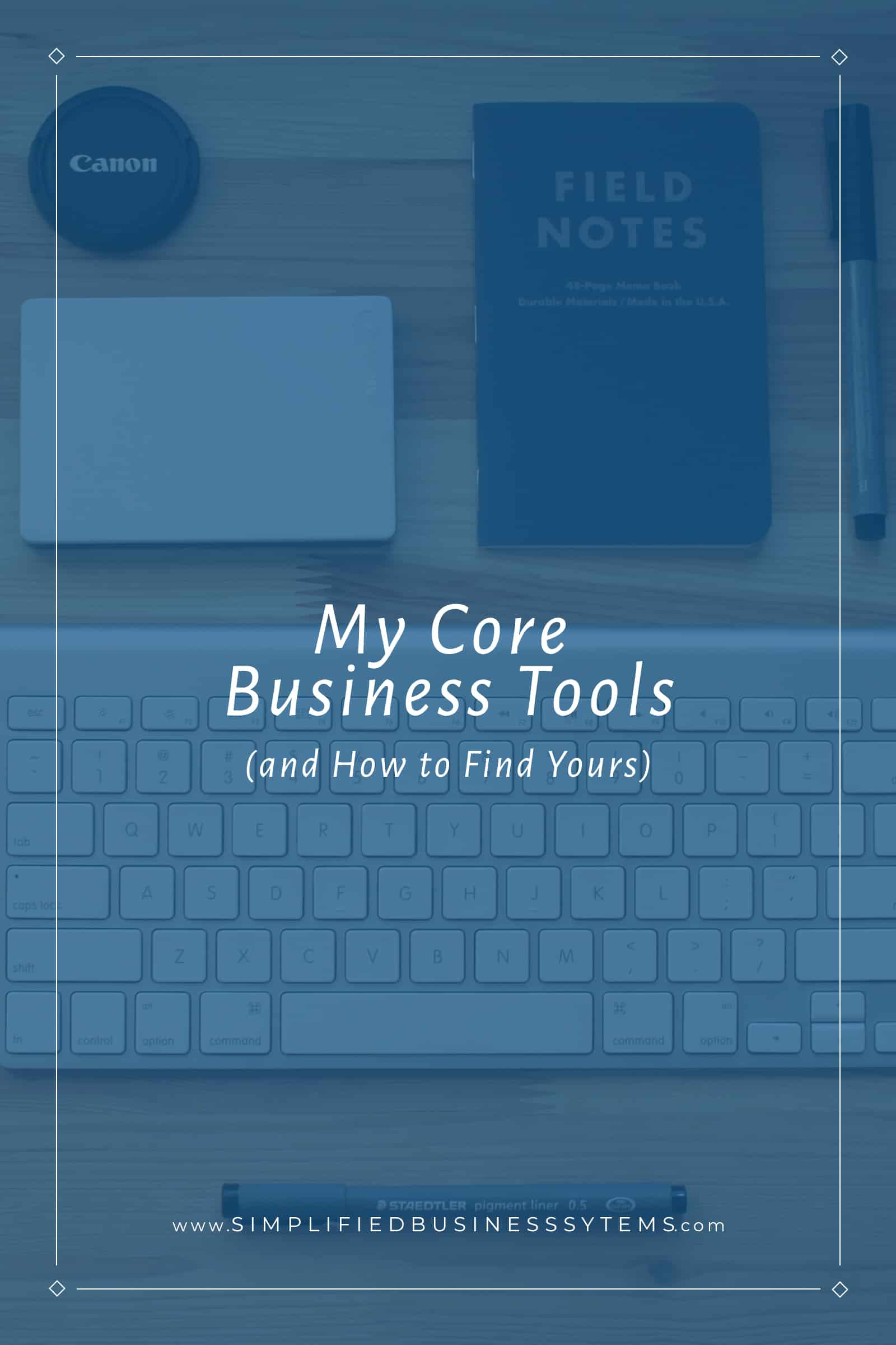 My Core Business Tools (and How to Find Yours)