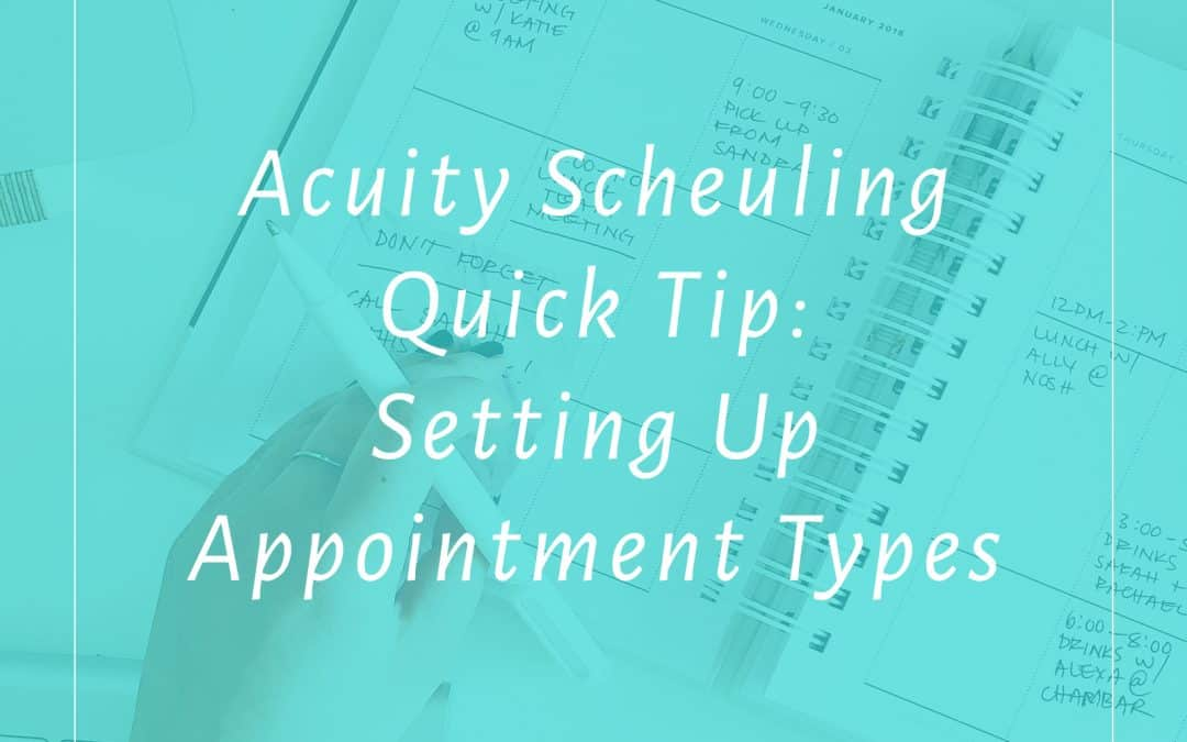 Acuity Scheduling Quick Tip: Setting Up Appointment Types