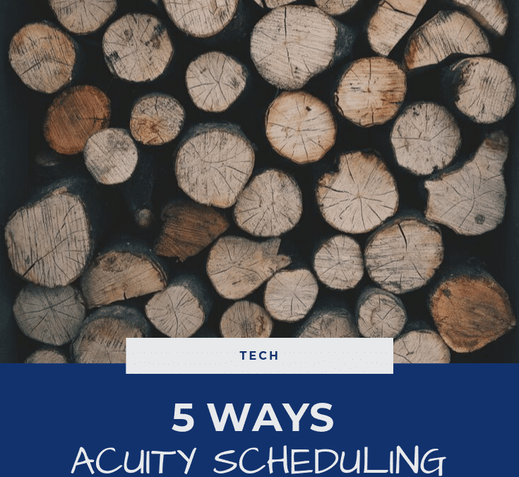 5 Ways Acuity Scheduling Revolutionalized My Business