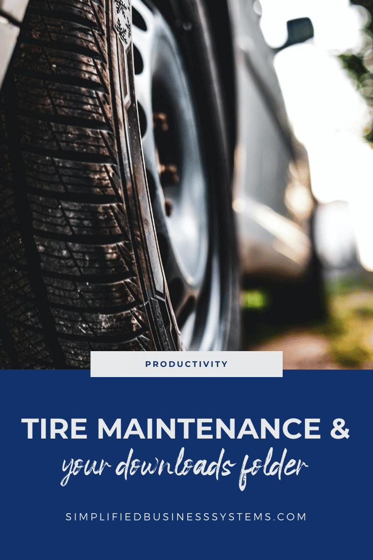 Tire Maintenance & Your Downloads Folder
