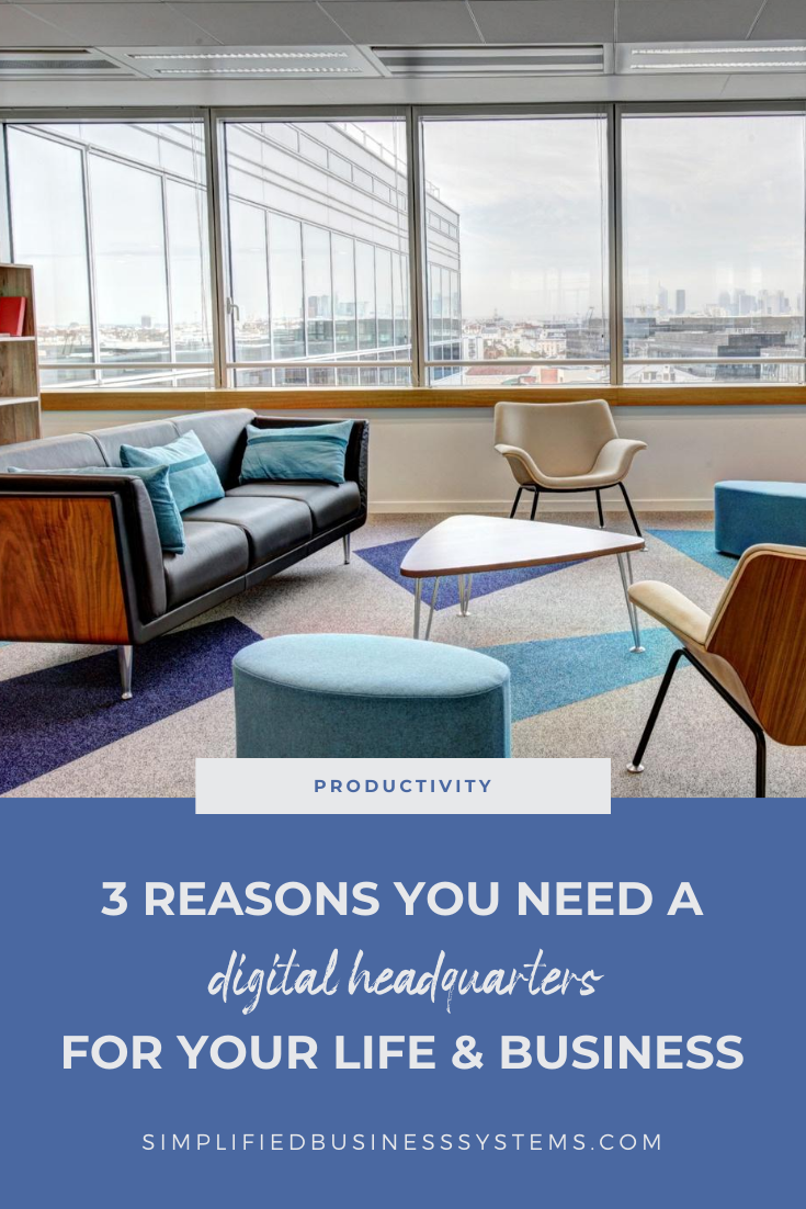 3 Reasons You Need a Digital Headquarters for Your Life and Business